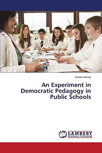 9783659421181: An Experiment in Democratic Pedagogy in Public Schools