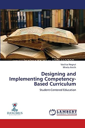 9783659422096: Designing and Implementing Competency-Based Curriculum: Student-Centered Education