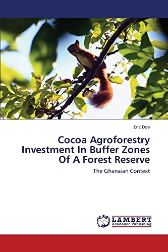 9783659422515: Cocoa Agroforestry Investment In Buffer Zones Of A Forest Reserve: The Ghanaian Context