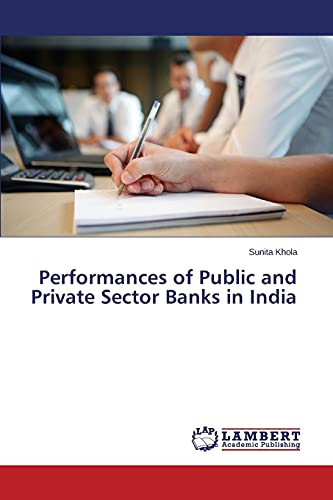 Performances of Public and Private Sector Banks in India: Sunita Khola