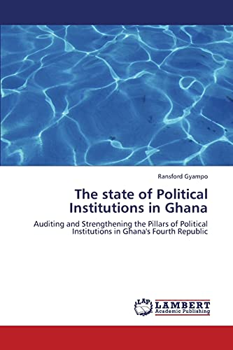 The State of Political Institutions in Ghana: Ransford Gyampo