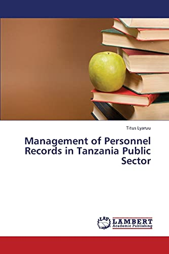 Management of Personnel Records in Tanzania Public Sector (Paperback): Lyaruu Titus
