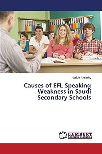 Causes of Efl Speaking Weakness in Saudi: Almashy Abduh