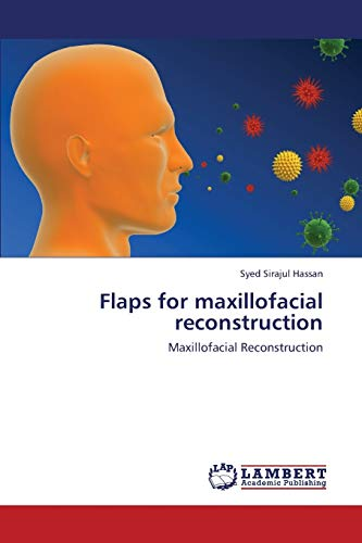 Flaps for maxillofacial reconstruction: Syed Sirajul Hassan
