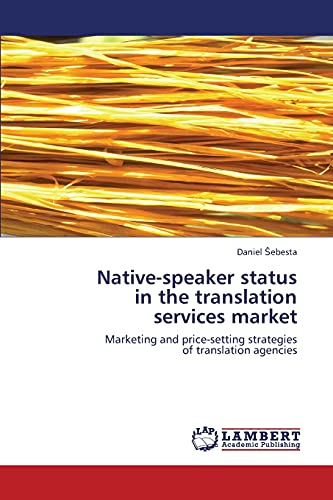 Native-Speaker Status in the Translation Services Market: Daniel Sebesta