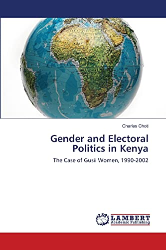 9783659425738: Gender and Electoral Politics in Kenya: The Case of Gusii Women, 1990-2002