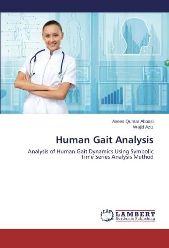9783659426100: Human Gait Analysis: Analysis of Human Gait Dynamics Using Symbolic Time Series Analysis Method
