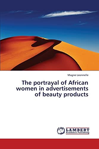 9783659427275: The portrayal of African women in advertisements of beauty products