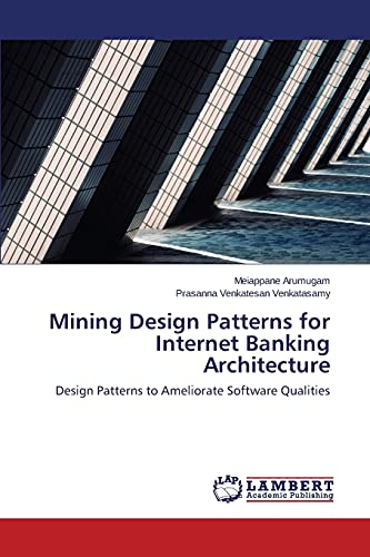 9783659427428: Mining Design Patterns for Internet Banking Architecture