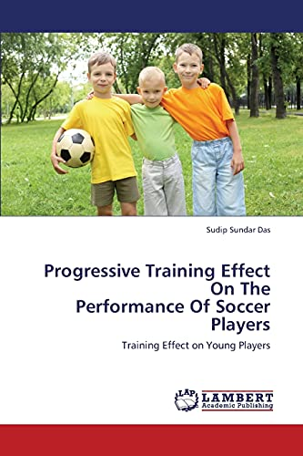 Progressive Training Effect on the Performance of Soccer Players: Sudip Sundar Das