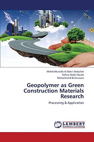 Geopolymer as Green Construction Materials Research: Abdullah, Mohd Mustafa