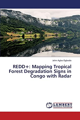 Redd: Mapping Tropical Forest Degradation Signs in Congo with Radar: John Agbo Ogbodo