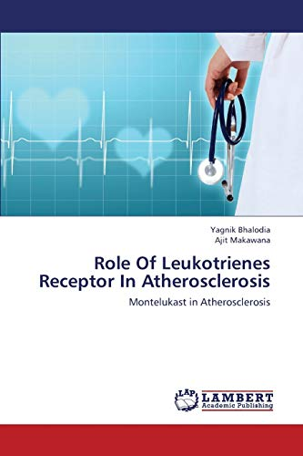 9783659428555: Role Of Leukotrienes Receptor In Atherosclerosis: Montelukast in Atherosclerosis