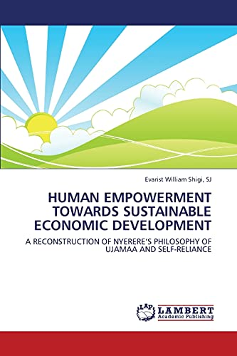9783659429552: Human empowerment towards sustainable economic development: A reconstruction of Nyerere's philosophy of Ujamaa and self-reliance