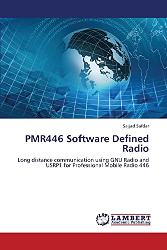 9783659430299: PMR446 Software Defined Radio: Long distance communication using GNU Radio and USRP1 for Professional Mobile Radio 446