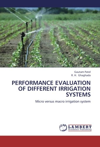 9783659431036: Performance Evaluation of Different Irrigation Systems: Micro versus macro irrigation system