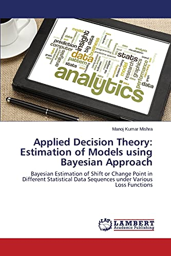 Applied Decision Theory: Estimation of Models using: Mishra Manoj Kumar
