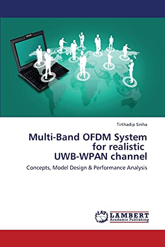 Multi-Band Ofdm System for Realistic Uwb-Wpan Channel: Tirthadip Sinha