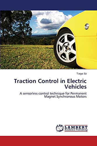 9783659432279: Traction Control in Electric Vehicles: A sensorless control technique for Permanent Magnet Synchronous Motors