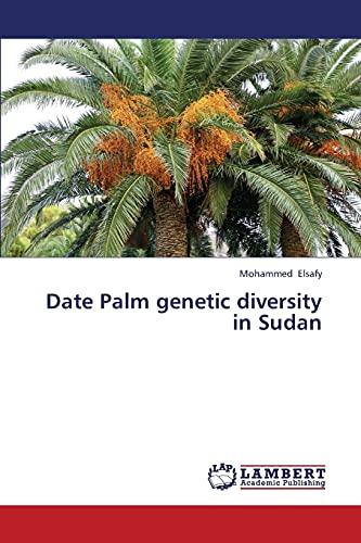 Date Palm genetic diversity in Sudan: Mohammed Elsafy