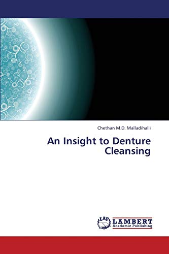 An Insight to Denture Cleansing: Chethan M. D. Malladihalli
