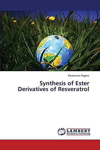 Synthesis of Ester Derivatives of Resveratrol: Parasmani Pageni