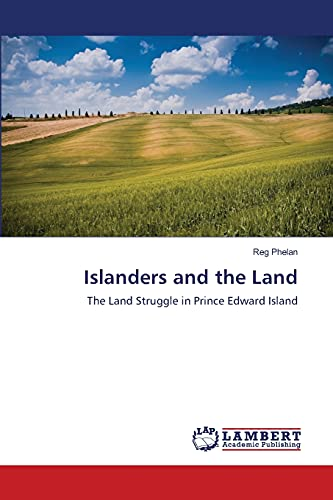 9783659433450: Islanders and the Land: The Land Struggle in Prince Edward Island