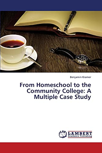 9783659433627: From Homeschool to the Community College: A Multiple Case Study