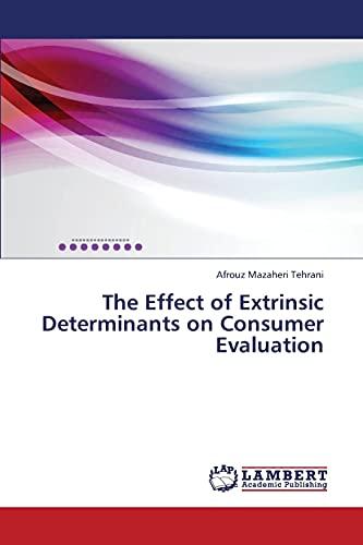 The Effect of Extrinsic Determinants on Consumer Evaluation: Afrouz Mazaheri Tehrani