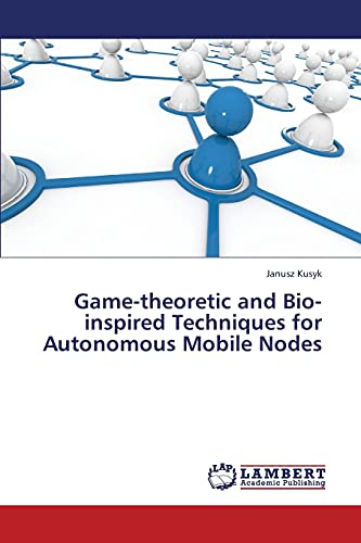 Game-theoretic and Bio-inspired Techniques for Autonomous Mobile: Kusyk Janusz (author)