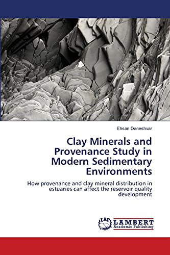Clay Minerals and Provenance Study in Modern Sedimentary Environments: Ehsan Daneshvar