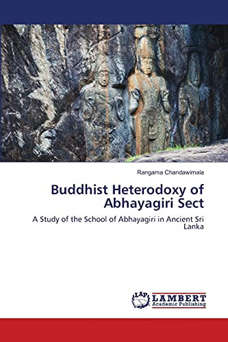 9783659436451: Buddhist Heterodoxy of Abhayagiri Sect: A Study of the School of Abhayagiri in Ancient Sri Lanka