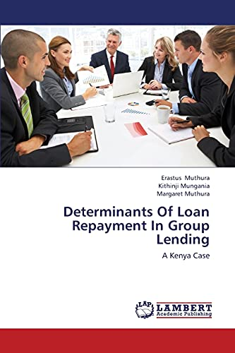 Determinants of Loan Repayment in Group Lending: Erastus Muthura