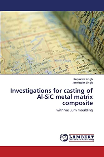 9783659437021: Investigations for casting of Al-SiC metal matrix composite: with vacuum moulding