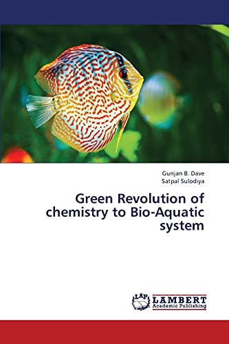 Green Revolution of chemistry to Bio-Aquatic system: Gunjan B. Dave