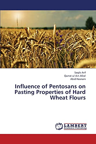 Influence of Pentosans on Pasting Properties of Hard Wheat Flours: Saqib Arif