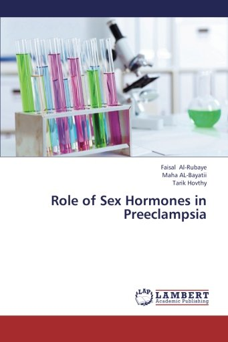 Role of Sex Hormones in Preeclampsia: Faisal Al-Rubaye