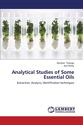9783659439100: Analytical Studies of Some Essential Oils: Extraction, Analysis, Identification techniques