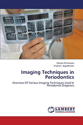9783659439858: Imaging Techniques in Periodontics: Overview Of Various Imaging Techniques Used In Periodontal Diagnosis