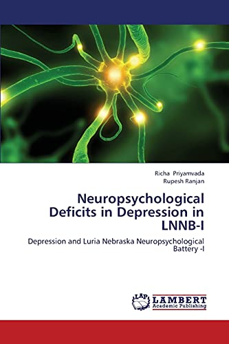 9783659440182: Neuropsychological Deficits in Depression in LNNB-I: Depression and Luria Nebraska Neuropsychological Battery -I