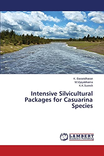 Intensive Silvicultural Packages for Casuarina Species: Baranidharan K, M