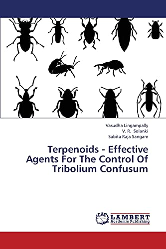 9783659442865: Terpenoids - Effective Agents For The Control Of Tribolium Confusum