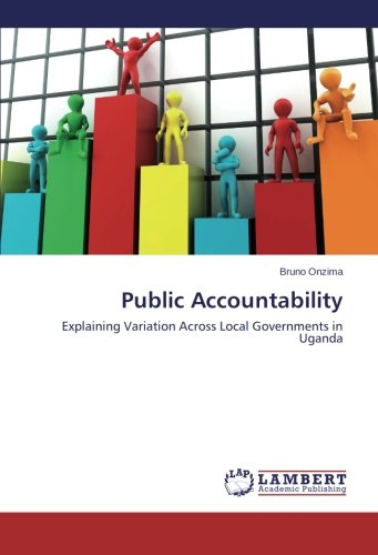 9783659443657: Public Accountability: Explaining Variation Across Local Governments in Uganda