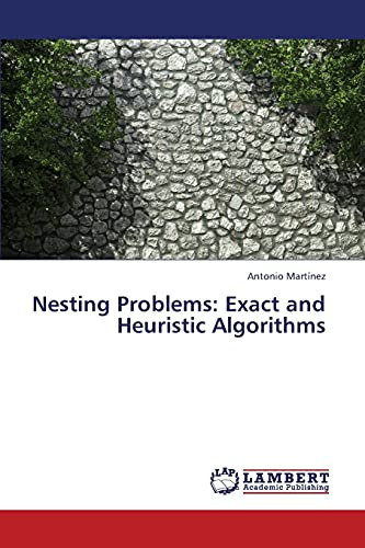 9783659444067: Nesting Problems: Exact and Heuristic Algorithms
