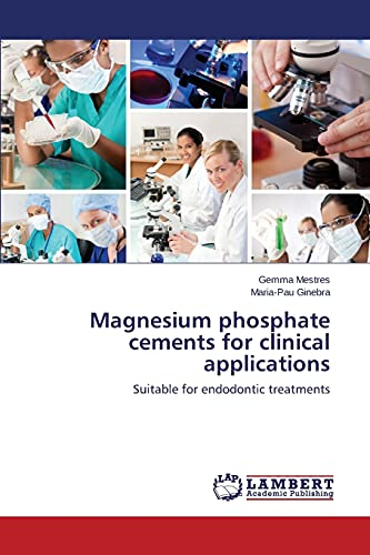 9783659444449: Magnesium phosphate cements for clinical applications: Suitable for endodontic treatments