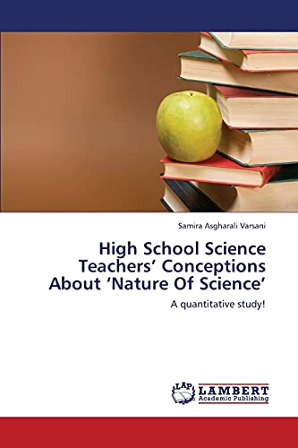 High School Science Teachers Conceptions about Nature of Science: Samira Asgharali Varsani