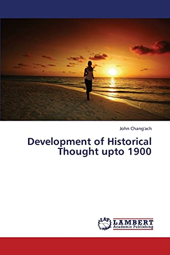 Development of Historical Thought Upto 1900: Chang'ach John