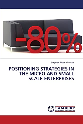 9783659445859: Positioning strategies in the micro and small scale enterprises