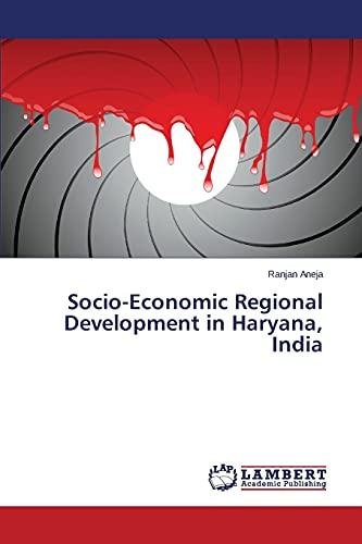 9783659446047: Socio-Economic Regional Development in Haryana, India
