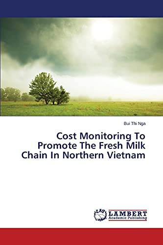 9783659446061: Cost Monitoring To Promote The Fresh Milk Chain In Northern Vietnam